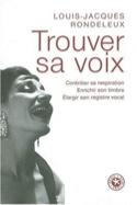 Trouver sa voix RONDELEUX Louis-Jacques Livre laflutedepan.com