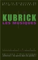 Kubrick, les musiques Brigitte GAUTHIER Livre laflutedepan.com