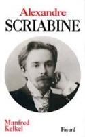 Alexandre Scriabine Manfred KELKEL Livre Les Hommes - laflutedepan.com