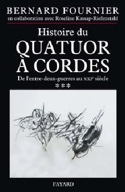 Histoire du quatuor à cordes, tome 3 Bernard FOURNIER laflutedepan.com