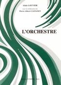 L'orchestre Alain LOUVIER Livre Ouvrages généraux - laflutedepan.com