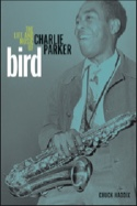 Bird : the life and music of Charlie Parker laflutedepan.com