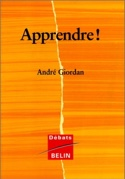 Apprendre! - André GIORDAN - Livre - Pédagogie - laflutedepan.com