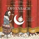 Monsieur Offenbach à la fête Jacques Offenbach Livre laflutedepan.com