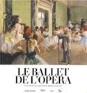 Le ballet de l'Opéra : trois siècles de suprématie depuis Louis XIV - laflutedepan.com
