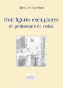 Huit figures exemplaires de professeurs de violon - laflutedepan.com