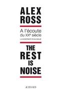 The rest is noise - A l'écoute du XXe siècle laflutedepan.com