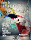 Guide de l'histoire des arts VILLARD Bruno-Jean Livre laflutedepan.com