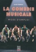 Avant-scène opéra (L') : La comédie musicale, mode d'emploi laflutedepan.com
