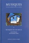 Musiques : une encyclopédie pour le XXIe siècle, vol. 1 - laflutedepan.com