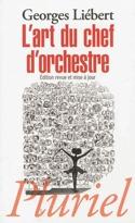 L'art du chef d'orchestre Georges LIÉBERT Livre laflutedepan.com
