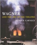 Wagner and the art of the theatre Patrick CARNEGY laflutedepan.com