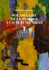 Christian GOUBAULT - Vocabulaire de la musique à l'aube du XXe siècle - Livre - di-arezzo.fr
