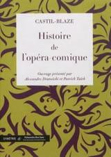 Histoire de l'opéra-comique CASTIL-BLAZE Livre laflutedepan.com