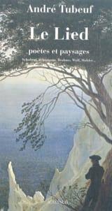 Le lied : poètes et paysages - Schubert, Schumann, Brahms, Wolf, Mahler... laflutedepan.com