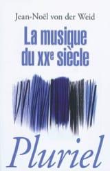 La musique du XXe siècle VON DER WEID Jean-Noël Livre laflutedepan.com