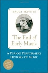 The end of early music : a period performer's history of music laflutedepan.com