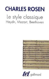 Charles ROSEN - Le style classique : Haydn, Mozart, Beethoven - Livre - di-arezzo.fr