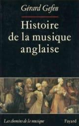Histoire de la musique anglaise Gérard GEFEN Livre laflutedepan.com