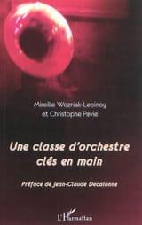 Wozniak-Lepinoy Mireille / Pavie Christophe - Une classe d'orchestre clés en main - Livre - di-arezzo.fr
