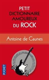Petit dictionnaire amoureux du rock DE CAUNES Antoine laflutedepan.com