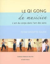 Le qi gong du musicien : l'art du corps dans l'art des sons laflutedepan.com