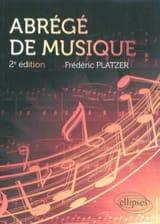 Frédéric PLATZER - Abrégé de musique, 2e édition augmentée - Livre - di-arezzo.fr
