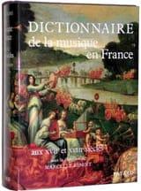Dictionnaire de la musique en France aux XVIIe et XVIIIe siècles - laflutedepan.com
