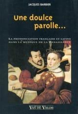 Une doulce parolle... Jacques BARBIER Livre laflutedepan.com