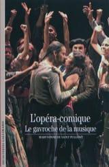 Maryvonne de SAINT-PULGENT - L'opéra-comique : le gavroche de la musique - Livre - di-arezzo.fr