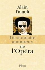 Dictionnaire amoureux de l'opéra Alain DUAULT Livre laflutedepan.com