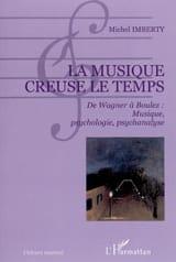 La musique creuse le temps Michel IMBERTY Livre laflutedepan.com