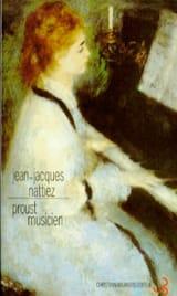 Proust musicien Jean-Jacques NATTIEZ Livre Les Arts - laflutedepan.com