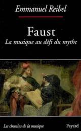 Faust : la musique au défi du mythe Emmanuel REIBEL laflutedepan.com