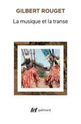 La musique et la transe Gilbert ROUGET Livre laflutedepan.com