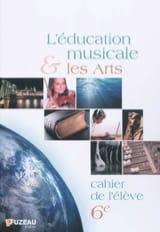 - L'éducation musicale et les arts, 6e : cahier de l'élève - Livre - di-arezzo.fr