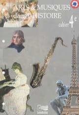 Arts et musiques dans l'Histoire - Cahier 4e - laflutedepan.com