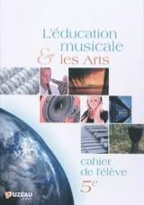 L'éducation musicale & les arts, 5è : cahier de l'élève laflutedepan.com
