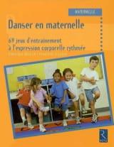 Danser en maternelle : 69 jeux d'entraînement à l'expression corporelle rythmée laflutedepan.com