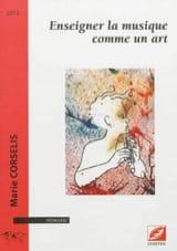 Enseigner la musique comme un art - Marie CORSELIS - laflutedepan.com