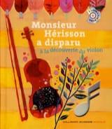 Leigh SAUERWEIN - Le violon : Monsieur Hérisson a disparu - Livre - di-arezzo.fr