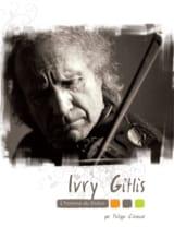 Ivry Gitlis : l'homme du violon Philippe CLÉMENT laflutedepan.com