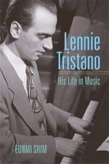 Lennie Tristano: His Life in Music Eunmi SHIM Livre laflutedepan.com