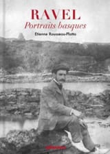 Ravel, portraits basques - ROUSSEAU-PLOTTO Étienne - laflutedepan.com