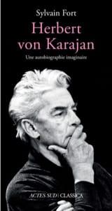 Herbert von Karajan : une autobiographie imaginaire - laflutedepan.com