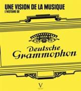 Une vision de la Musique - l'histoire de Deutsche Grammophon laflutedepan