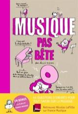 Nicolas LAFITTE - Musique pas bête : pour les 7 à 107 ans - Livre - di-arezzo.fr