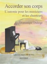 Accorder son corps : l'eutonie pour les musiciens et les chanteurs - laflutedepan.com