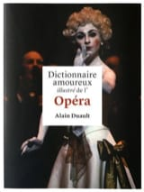 Dictionnaire amoureux illustré de l'Opéra - laflutedepan.com