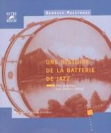 Une histoire de la batterie de jazz, vol. 1 - laflutedepan.com
